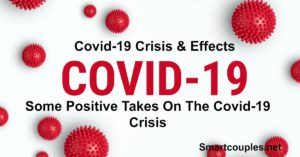 Some Positive Takes On The Coronavirus Crisis 2020 - Covid19 Observations