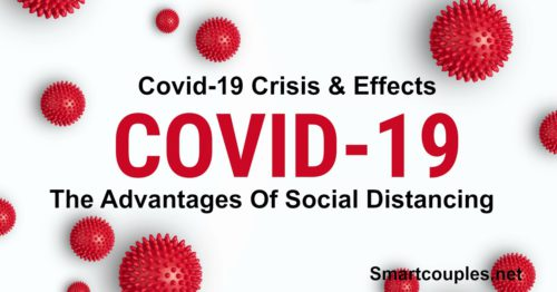 The Advantages Of Social Distancing - Covid-19 Crisis & Effects
