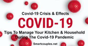 Tips To Manage Your Kitchen & Household During The Covid-19 Pandemic - Coronavirus Crisis & Effects