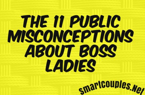 The 11 Public Misconceptions About Boss Ladies