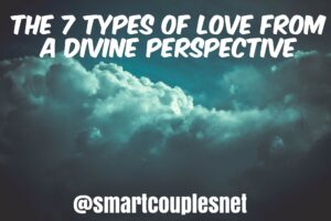 The 7 Types Of Love From A Divine Perspective